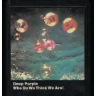 Deep Purple - Who Do We Think We Are! 1973 WB A17 8-TRACK TAPE