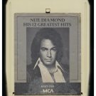 Neil Diamond - His 12 Greatest Hits 1974 MCA A45 8-TRACK TAPE