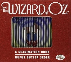 Wizard of OZ - A Scanimation Book of iconic Scenes by Rufus Seder
