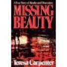Missing Beauty A True Story of Murder and Obsession