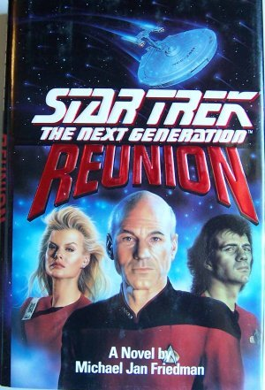 Star Trek the next generation Reunion a novel by Michael Jan Friedman