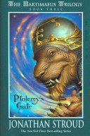 Ptolemys Gate the Bartimaeus Trilogy book three by Jonathan Stroud