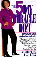 The 5 Day Miracle Diet work with your body chemistry by Adele Puhn