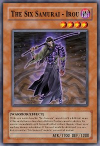 The Six Samurai - Irou (For use in Yugioh Online 2 ONLY)