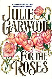 For the Roses by Julie Garwood  Book Hardback Dust Jacket