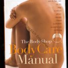 The Body Shop Body Care Manual by Body Shop NEW Diet Exercise Health Beauty
