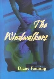 The Windwalkers by Diane Fanning, Diane Fanning (2000) NEW Autographed Ist First Edition BOOK