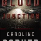 Blood Junction by Caroline Carver New HB DJ Mystery Thriller Book