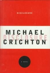 Disclosure by Michael Crichton (1994) Ist Edition First Edition Book Espionage Thriller