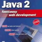 Java 2 Fast and Easy Web Development by Andy Harris Includes Unopened CD