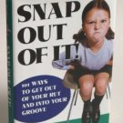 Snap Out of It!: 101 Ways to Get Out of Your Rut Self Help Inspiration NEW
