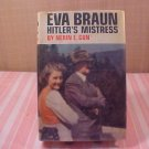 1968 HARD COVER BOOK  EVA BRAUN HITLER'S MISTRESS