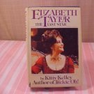 1981 ELIZABETH TAYLOR THE LAST STAR KITTY KELLEY BOOK