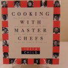 COOKING WITH MASTER CHEFS COOKBOOK JULIA CHILD 1st EDITION