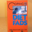 1990 COPING WITH DIET FADS HARDCOVER BOOK BY JUNE KOZAK KANE