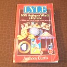 1992 LYLE 1,001 Antiques Worth A Fortune Book Anthony Curtis