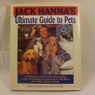 1996 JACK HANNAS ULTIMATE GUIDE TO PETS BOOK