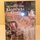 1998 BEYOND THE GARDEN GATE CROSS STITCH HARDCOVER BOOK LEISURE ARTS