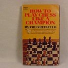 1956 HOW TO PLAY CHESS LIKE A CHAMPION BOOK