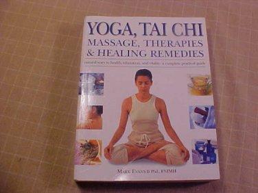 YOGA TAI CHI MASSAGE THERAPIES & HEALING REMEDIES BOOK
