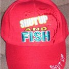 """Shut Up and Fish!"" Ball Cap"