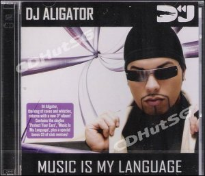 DJ Aligator MUSIC IS MY LANGUAGE ALBUM + Mix 2 CD NEW!