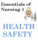 Essentials of Nursing Care 1 Health Safety