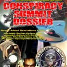 The Conspiracy Summit Dossier: Whistle Blower&#39;s Guide To Cosmic And Global Conspiracies!