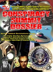 The Conspiracy Summit Dossier: Whistle Blower's Guide To Cosmic And Global Conspiracies!