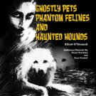 Ghostly Pets, Phantom Felines And Haunted Hounds