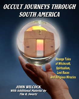 OCCULT JOURNEYS THROUGH SOUTH AMERICA