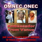 OMNEC ONEC - Ambassador From Venus