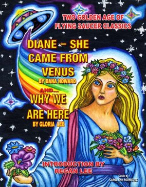 Two Golden Age Of Flying Saucer Classics: Diane - She Came From Venus & Why We Are Here