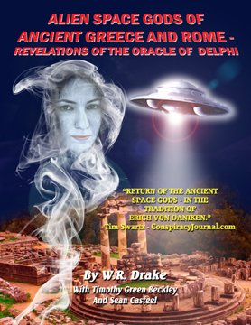 Alien Space Gods Of Ancient Greece And Rome - Revelations Of The Oracle Of Delphi