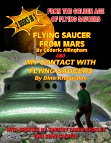 Flying Saucers From Mars, and  My Contact With Flying Saucers: 2 Books In One