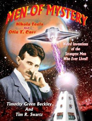 Men of Mystery: Nikola Tesla and Otis T. Carr