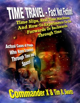 Time Travel: Fact Not Fiction!