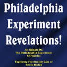 The Philadelphia Experiment Revelations!