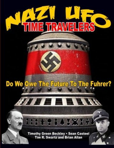 Nazi UFO Time Travelers: Do We Owe The Future To The Fuhrer?