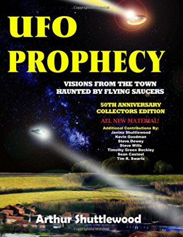 UFO Prophecy: Visions From the Town Haunted By Flying Saucers