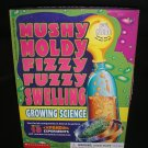 SCHOLASTIC MUSHY MOLDY FIZZY FUZZY SWELLING:GROWING SCIENCE BOX SET - Petterson, Morrow-BRAND NEW!