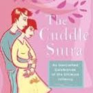 The Cuddle Sutra: An Unabashed Celebration of the Ultimate Intimacy Hardcover Book - BRAND NEW!