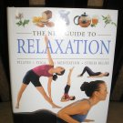 RELAXATION (THE NEW GUIDE TO, PILATES-YOGA-MEDITATION-STRESS RELIEF) - BRAND NEW!