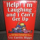 Help!I'm Laughing and I Can't Get Up:Fall-down Funny Stories to Fill Your Heart & Lift Your Spirits!