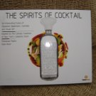 THE SPIRITS OF COCKTAILS:AN INTOXICATING FUSION OF SIGNATURE APPETIZERS,COCKTAILS & VISUAL ART book!