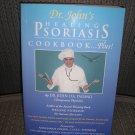 DR. JOHN'S HEALING PSORIASIS COOKBOOK...PLUS! by Dr. John O. A. Pagano!