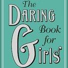 The Daring Book for Girls by Andrea J. Buchanan & Miriam Peskowitz!