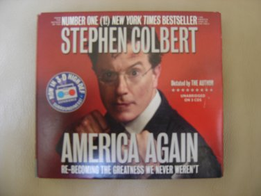 AMERICA AGAIN: RE-BECOMING THE GREATNESS WE NEVER WEREN'T Audiobook CD by Stephen Colbert!