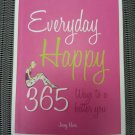 Everyday Happy: 365 Ways to a Better You by Jenny Hare!