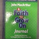 A Faith to Grow On: Interactive Journal Spiral-bound book by John MacArthur!